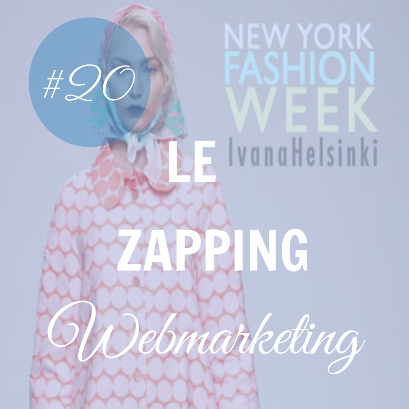 Le Zapping du Webmarketing : Episode #20 template zapping 8